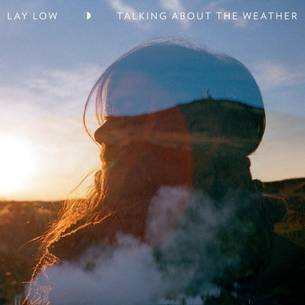 lay low talking about the weather